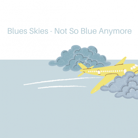 Blue Skies – Not So Blue Anymore