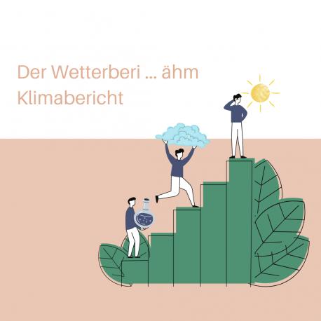 Der Wetterberi … ähm Klimabericht