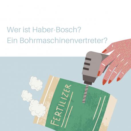 Wer ist Haber-Bosch? Ein Bohrmaschinenvertreter?